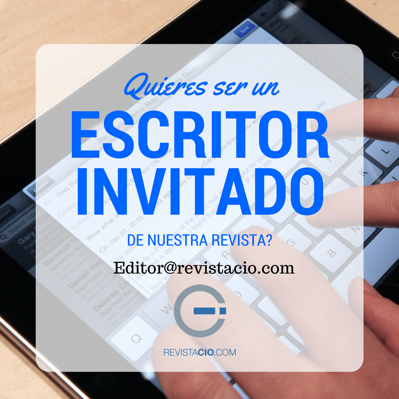 Escritor Invitado revista CIO editor@revistacio.com